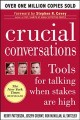 Go to record Crucial conversations : tools for talking when stakes are ...