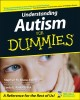 Go to record Understanding autism for dummies : by Stephen M. Shore and...