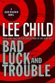 Go to record Bad luck and trouble : a Jack Reacher novel