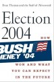 Go to record Election 2004 : how Bush won and what you can expect in th...