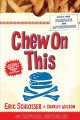 Go to record Chew on this : everything you don't want to know about fas...