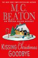 Go to record Kissing Christmas goodbye : an Agatha Raisin mystery