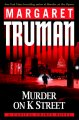 Go to record Murder on K Street : a Capital crimes novel