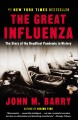 Go to record The great influenza : the story of the deadliest pandemic ...