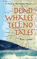 Go to record Dead whales tell no tales : a Thomas Martindale mystery