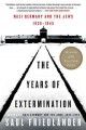 Go to record The years of extermination : Nazi Germany and the Jews, 19...