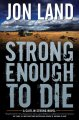 Go to record Strong enough to die : a Caitlin Strong novel