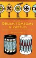 Go to record Drums, tomtoms and rattles : primitive percussion instrume...