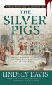 Go to record The silver pigs : a Marcus Didius Falco mystery