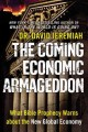 Go to record The coming economic Armageddon : what Bible prophecy warns...