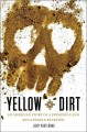 Go to record Yellow dirt : an American story of a poisoned land and a p...
