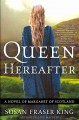 Go to record Queen hereafter : a novel