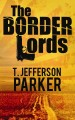 Go to record The border lords [text (large print)]