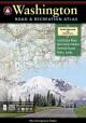 Go to record Washington road & recreation atlas [cartographic material]...
