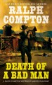 Go to record Death of a bad man : a Ralph Compton novel