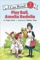 Go to record Play ball, Amelia Bedelia
