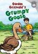 Go to record Gordon Grizwald's grumpy goose